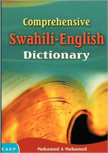 Comprehensive Swahili-English Dictionary by M. A. Mohamed