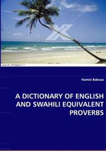 A Dictionary of English and Swahili Equivalent Proverbs